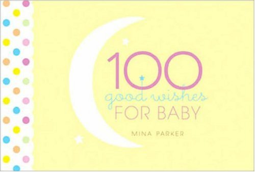 Download 100 Good Wishes for Baby ebook