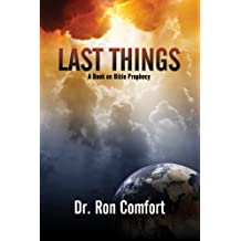 Last Things: A Book on Bible Prophecy