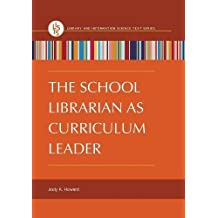 The School Librarian as Curriculum Leader