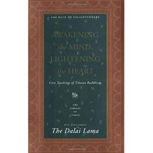 Awakening the Mind, Lightening the Heart : Core Teachings of Tibetan Buddhism