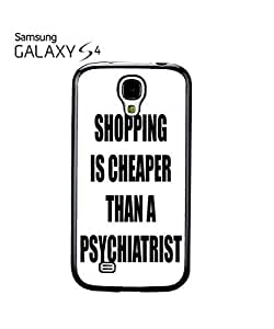 Shopping is Cheaper Slogan Mobile Cell Phone Case Samsung Galaxy S4 White