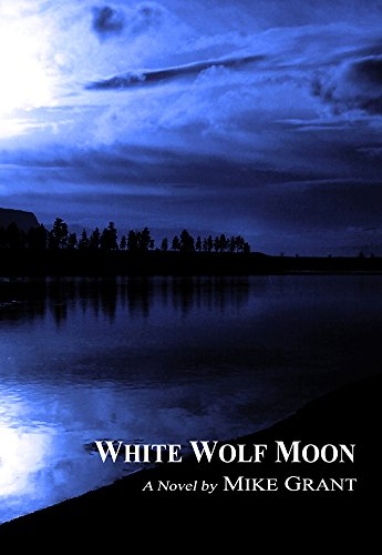 White Wolf Moon by [Grant,Mike]