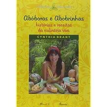 Abóboras e Abobrinhas. Histórias e Receitas da Culinária Viva