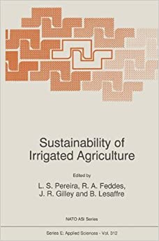Sustainability of Irrigated Agriculture (Nato Science Series E: (Closed))