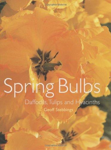 Spring Bulbs: Daffodils, Tulips and Hyacinths by Brand: Batsford