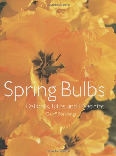 Spring Bulbs: Daffodils, Tulips and ()