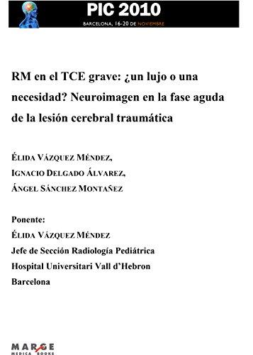 RM en el TCE grave: ¿un lujo o una necesidad? Neuroimagen en la fase aguda de la lesión cerebral traumática (Spanish Edition)