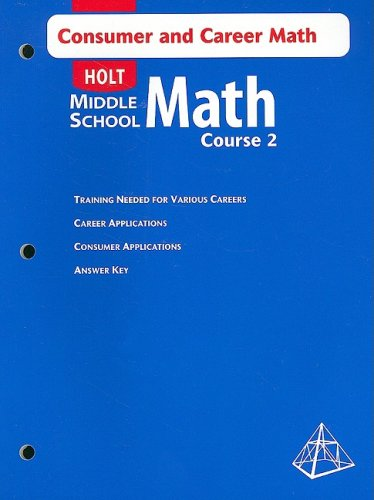 Holt Middle School Math: Consumer and Career Mathematics, Course 2