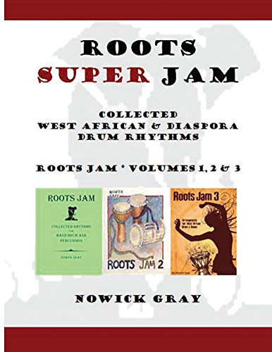 (Roots Super Jam: Collected West African and Diaspora Drum Rhythms (Roots Jam))