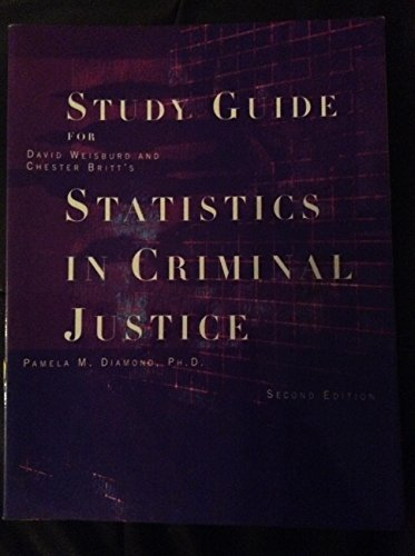 Statistics in Criminal Justice, 2nd Edition, STUDY GUIDE