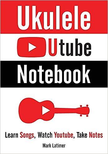 Amazon com: Ukulele Utube Notebook: Learn Songs, Watch
