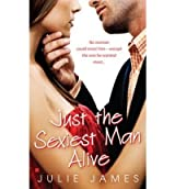 [Just the Sexiest Man Alive] [by: Julie James]
