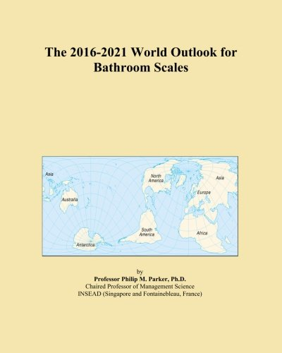 Price comparison product image The 2016-2021 World Outlook for Bathroom Scales