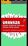 Urawaza: Secret Everyday Tips and Tricks from Japan