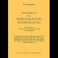 Frammenti di un insegnamento sconosciuto: La testimonianza di otto anni di lavoro come discepolo di Gurdjieff