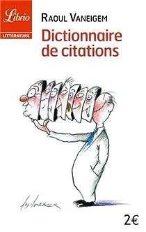 Dictionnaire de citations : Pour servir au divertissement et à l'intelligence du temps par Vaneigem