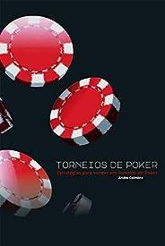 Torneios de Poker: Estratégias para vencer em torneios de Poker