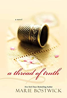 A Thread of Truth (Cobbled Court Quilts Book 2) by [Bostwick, Marie]