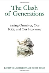 The Clash of Generations: Saving Ourselves, Our Kids, and Our Economy (The MIT Press) Hardcover