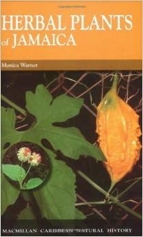 }WORK} Herbal Plants Of Jamaica: Bush Teas, Bush Baths, Flavourings And Spices (MacMillan Caribbean Natural History). kicker hacemos download funcion electric abordar