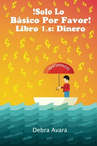 !SOLO LO BASICO  POR FAVOR! Libro 1.s: DINERO (Spanish Edition) [Debra Avara] (Tapa Blanda)