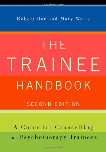 The Trainee Handbook: A Guide for Counselling &...