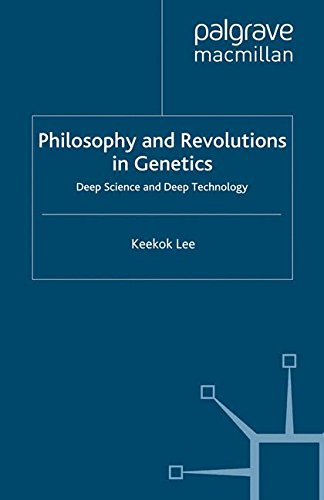Philosophy and Revolutions in Genetics: Deep Science and Deep Technology (Renewing Philosophy)