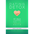 Dating Detox: 40 Days of Perfecting Love in an Imperfect World