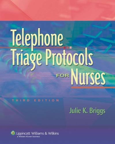 Telephone Triage Protocols for Nurses, 3rd Edition