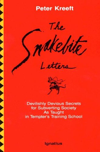 The Snakebite Letters: Devilishly Devious Secrets for Subverting Society As Taught in Tempter's Training School