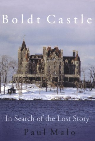 boldt-castle-in-search-of-the-lost-story