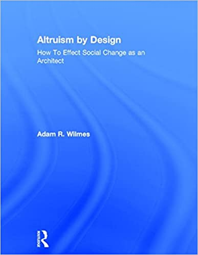Altruism by Design: How To Effect Social Change as an