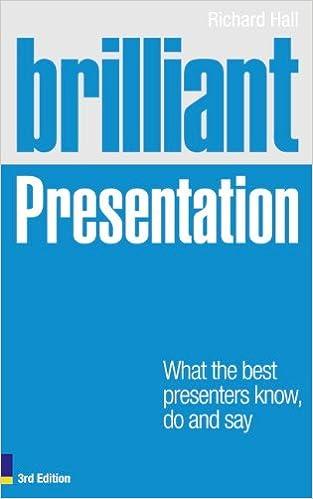 Brilliant Presentation 3e: What the best presenters know, do
