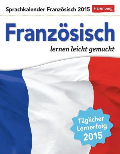 Französisch Sprachkalender 2015: Sprachen lernen leicht gemacht