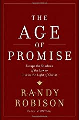 The Age of Promise: Escape the Shadows of the Law to Live in the Light of Christ Hardcover