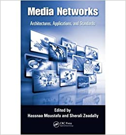 Media Networks: Architectures, Applications, and Standards