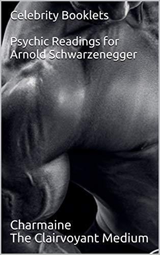 Celebrity Booklets Psychic Readings for Arnold Schwarzenegger