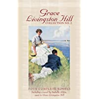 Grace Livingston Hill: Collection No. 2