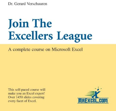 Join the Excellers League: A Complete Course on Microsoft Excel (Visual Training series) Dr. Gerard Verschuuren