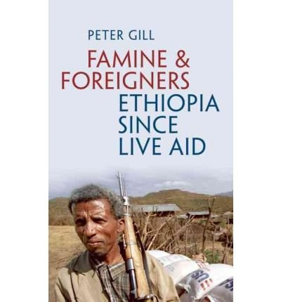 Famine and Foreigners: Ethiopia Since Live Aid (Hardback) - Common