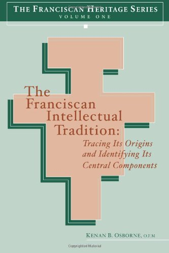 The Franciscan Intellectual Tradition: Tracing Its Origins (The Franciscan Heritage Series, One)