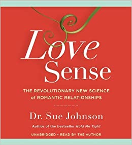 Love Sense: The Revolutionary New Science of Romantic Relationships by Sue Johnson (2013-12-31)