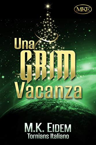 Una Grim Vacanza (Tornians Italiano Vol. 2) (Italian Edition)