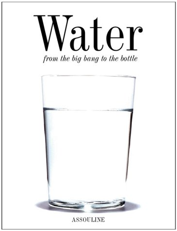 Water: From the Big Bang to the Bottle