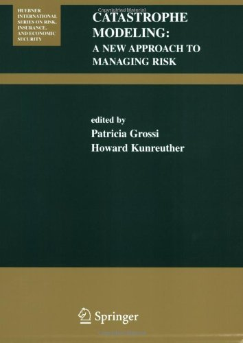 Catastrophe Modeling: A New Approach to Managing Risk: 1st (First) Edition