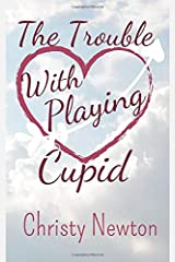 The Trouble With Playing Cupid Paperback