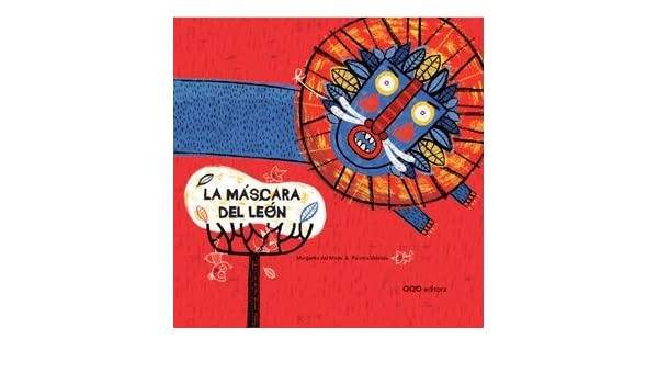 La mascara del leon/ The Lion Mask (Spanish Edition): Margarita Del Mazo, Paloma Valdivia: 9788498711608: Amazon.com: Books