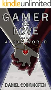 Gamer for Love (Alpha World Book 8) (English Edition)