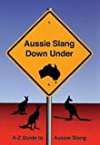 Aussie Slang Down Under: A-Z Guide to Aussie Slang