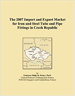 Book The 2007 Import and Export Market for Iron and Steel Tube and Pipe Fittings in Czech Republic